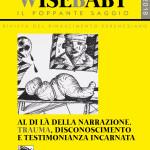 The Wise Baby. Il Poppante Saggio. Rivista del rinascimento ferencziano (2018). Volume 1, numero 2: AL DI LÀ DELLA NARRAZIONE: Trauma, Disconoscimento e Testimonianza incarnata - EPUB